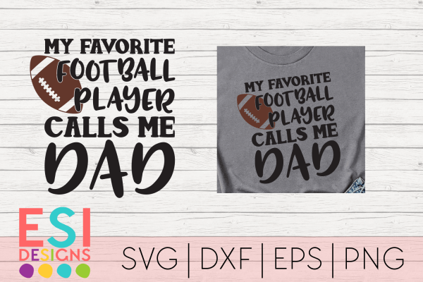 My Favorite Football Player calls me DAD SVG