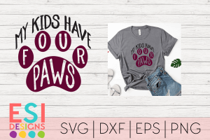 SVG My Kids have Four Paws