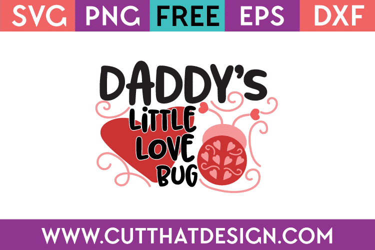 Free Svg Files Free Svg Daddy S Little Love Bug Cut That Design