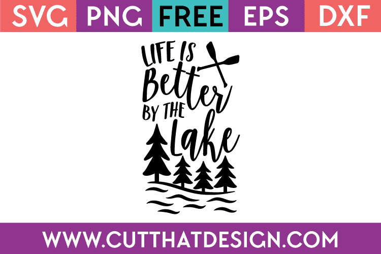 Free SVG Life is better by the lake