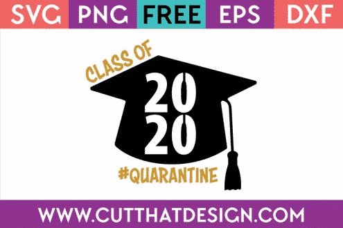 Free SVG Class of 2020 #Quarantine2020