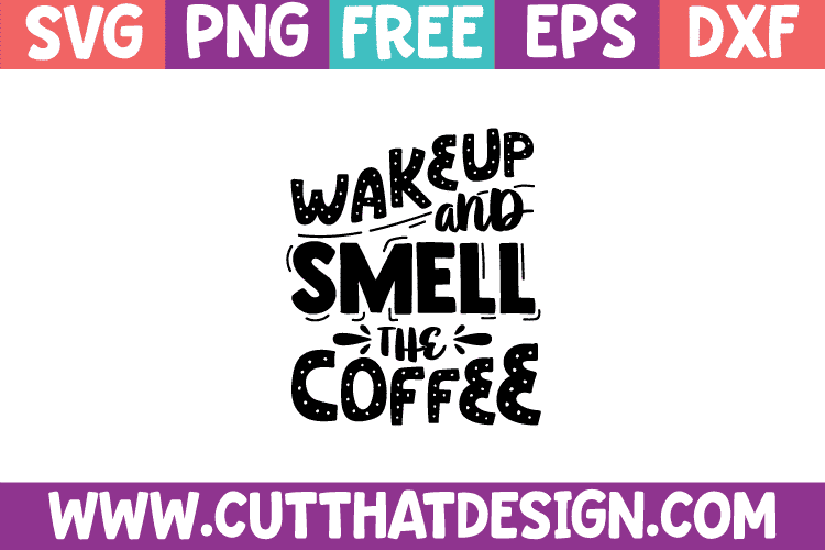 Free Coffee Quote SVG Files